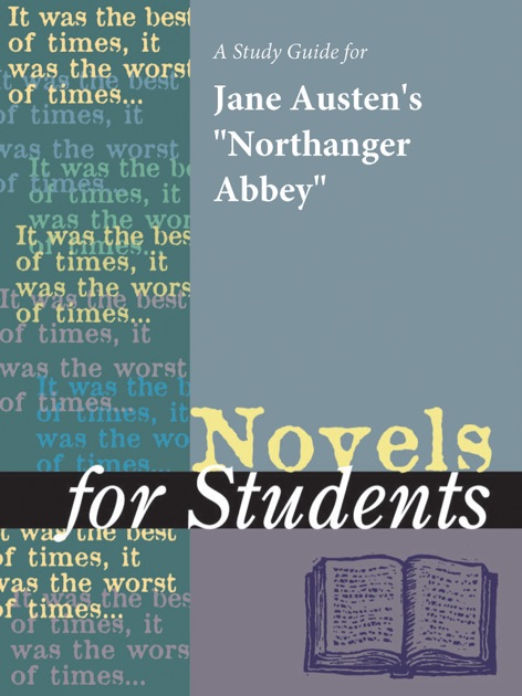 A Study Guide For Jane Austens Northanger Abbey By Jane Austens