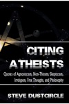 Citing Atheists Quotes Of Agnosticism Non-Theism Skepticism Irreligion Free Thought And Philosophy