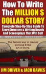 How To Write The Million Dollar Story Complete Step-by-Step Guide To Story Structure  Writing Novels