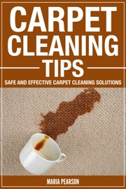 CARPET CLEANING TIPS : SAFE AND EFFECTIVE CARPET CLEANING SOLUTIONS