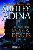 Magnificent Devices: Books 5-6 Twin Set