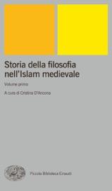 Download Storia della filosofia nell'Islam medievale. Volume primo