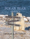 Polar Bear In Australia Book Two Of The Polar Bear Trilogy
