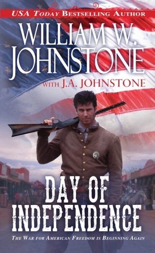 William W. Johnstone & J.A. Johnstone - Day of Independence