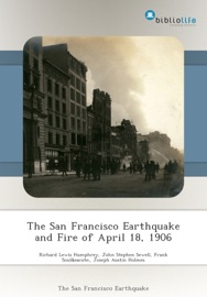 THE SAN FRANCISCO EARTHQUAKE AND FIRE OF APRIL 18, 1906