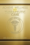 Achieve Wellness With Therapeutic Care