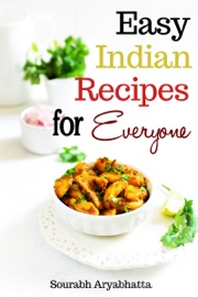 EASY INDIAN RECIPES FOR EVERYONE