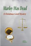 Marley Was Dead: A Christmas Carol Mystery