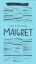Inspector Maigret Omnibus: Volume 1