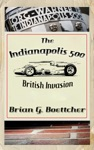The Indianapolis 500 - Volume Four British Invasion 1963  1966