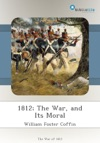 1812 The War And Its Moral