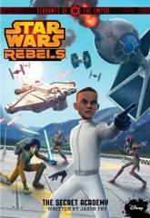 Star Wars Rebels Servants of the Empire: The Secret Academy