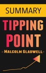 The Tipping Point How Little Things Can Make A Big Difference By Malcolm Gladwell -- Summary