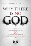 Why There Is No God Simple Responses To 20 Common Arguments For The Existence Of God