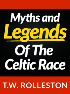 Myths and Legends of the Celtic Race Book Review