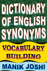 Dictionary of English Synonyms: Vocabulary Building