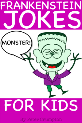 Frankenstein Monster Jokes for Kids - Peter Crumpton book