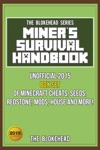 Miners Survival Handbook Unofficial 2015 Box Set Of Minecraft Cheats Seeds Redstone Mods House And More