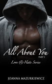 All about you, part 1 (Love & Hate series #1)