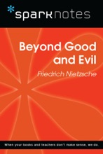 Beyond Good And Evil (SparkNotes Philosophy Guide)