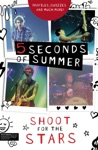 5 Seconds Of Summer Shoot For The Stars