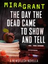 The Day The Dead Came To Show And Tell