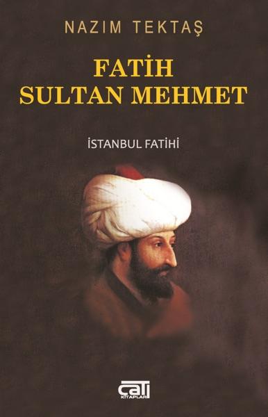 Fatih Sultan Mehmet - Nazım Tektaş book cover
