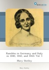 Rambles In Germany And Italy In 1840 1842 And 1843 Vol 1
