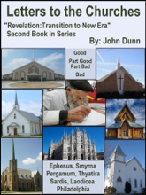"""Letters To The Churches: Second Book In Series """"Revelation: Transition To New Era"""""""