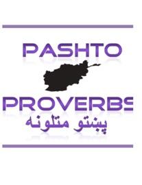 PUSHTO,PASHTO PROVERBS
