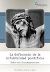 La Definicin De La Infalibilidad Pontificia