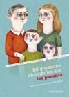 60 Questions Tonnantes Sur Les Parents Et Les Rponses Quy Apporte La Science