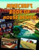 Minecraft Ultimate Book of House Design (An Unofficial Minecraft Book)