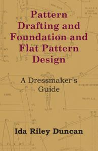 Pattern Drafting and Foundation and Flat Pattern Design - A Dressmaker's Guide La couverture du livre martien