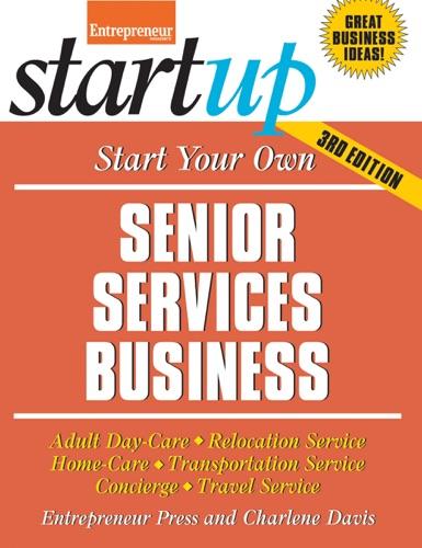Entrepreneur Press & Charlene Davis - Start Your Own Senior Services Business