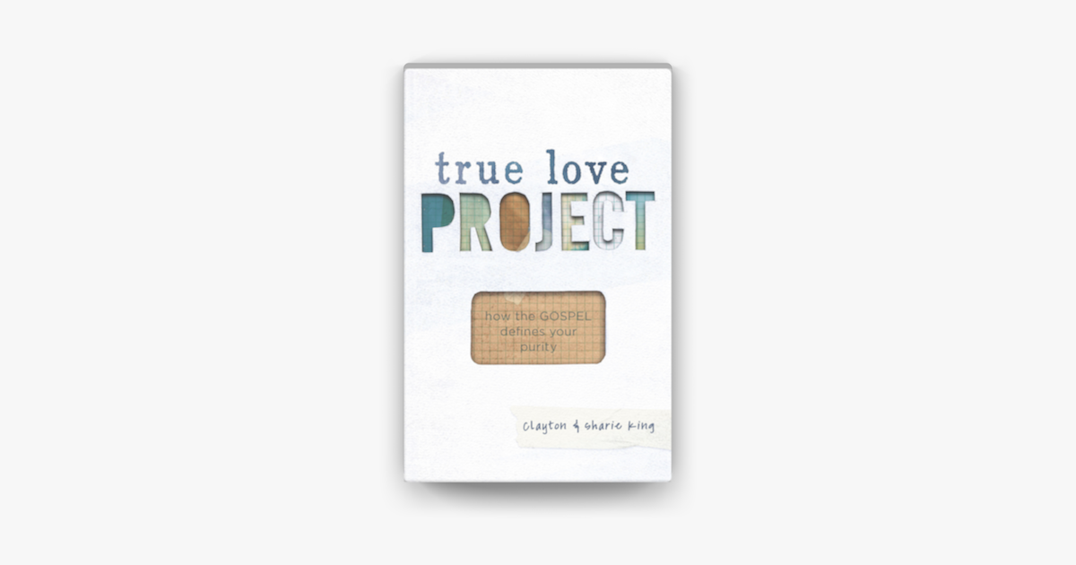 True Love Project - Clayton King & Sharie King