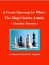 A Chess Opening For White The Kings Indian Attack A Fischer Favorite