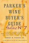 Parkers Wine Buyers Guide 7th Edition