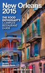 NEW ORLEANS - 2015 The Food Enthusiasts Complete Restaurant Guide