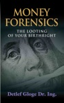 MONEY FORENSICS The Looting Of Your Birthright