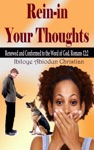 Rein-in Your Thoughts Renewed And Conformed To The Word Of God