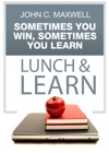 Sometimes You Win Sometimes You Learn Lunch  Learn