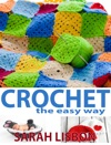 Crochet The Easy Way Hats Blankets Scarfs And More