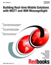 Building Real-time Mobile Solutions With MQTT And IBM MessageSight