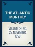 Volume 04, No. 25, November, 1859
