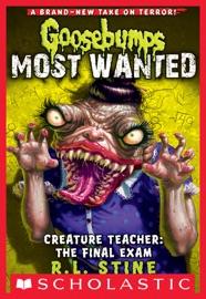Goosebumps Most Wanted 6 Creature Teacher The Final Exam