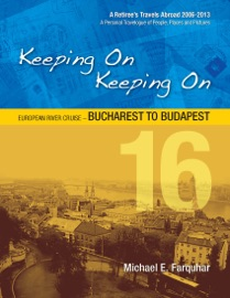 Keeping On Keeping On: 16---European River Cruise---Bucharest to Budapest PDF Download