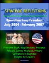 Strategic Reflections Operation Iraqi Freedom July 2004 - February 2007 - President Bush Iraq Elections Petraeus Abizaid Zalmay Khalilzad Military Operations In Baghdad Insights For Leaders