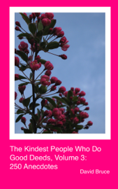 The Kindest People Who Do Good Deeds, Volume 3: 250 Anecdotes book