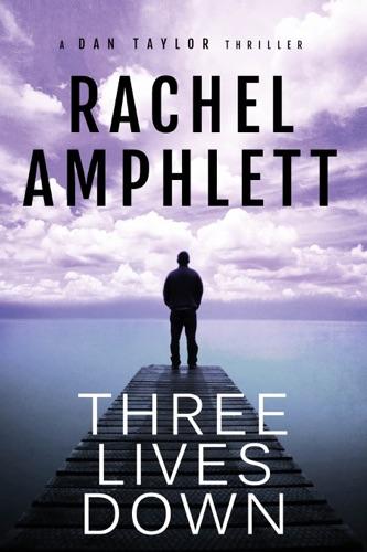 Rachel Amphlett - Three Lives Down